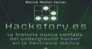 Hackstory, la historia de los hackers españoles. 4